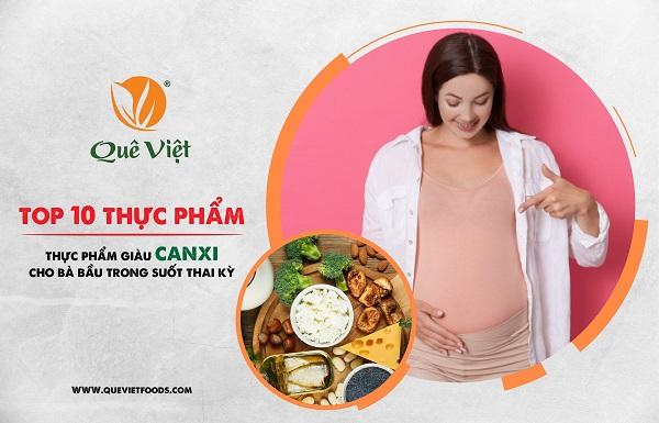 Top 10 thực phẩm giàu canxi cho bà bầu trong suốt thai kỳ